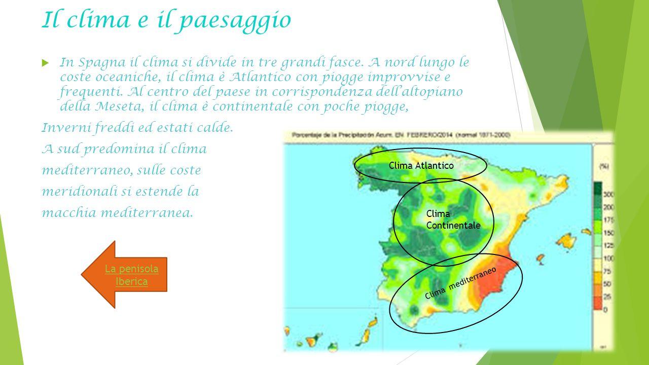 Il clima e il paesaggio  In Spagna il clima si divide in tre grandi fasce. A nord lungo le coste oceaniche, il clima è Atlantico con piogge improvvis