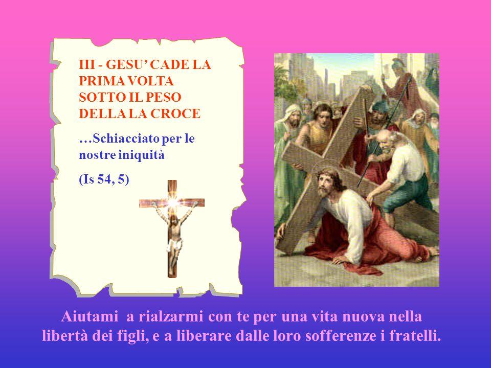 IV - GESU' INCONTRA LA MADRE …e anche a te una spada trafiggerà l'anima (Lc 2, 35) Gesù interpella la mia vita; devo uscire dal mio immobilismo, dal mio guscio irresponsabile ed egoista che annulla la forza creatrice della Grazia.