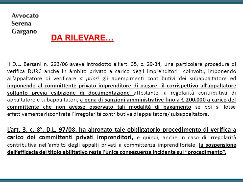 Il D.L.Bersani n. 223/06 aveva introdotto all'art.
