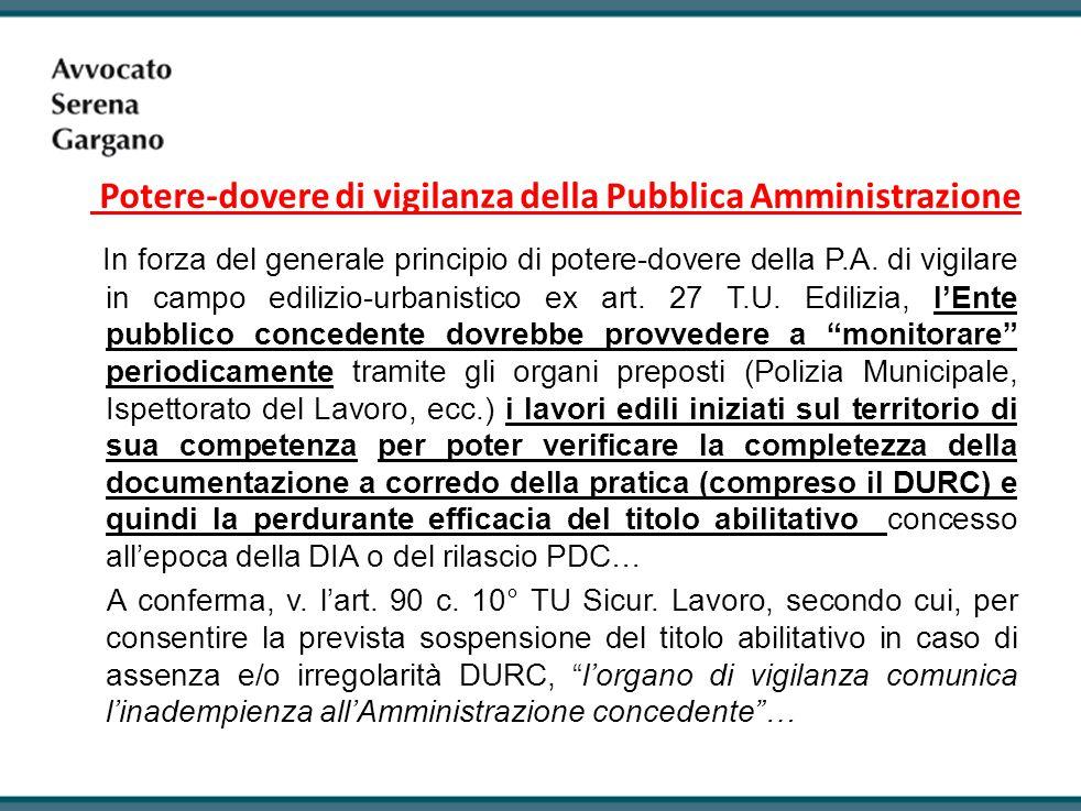 Potere-dovere di vigilanza della Pubblica Amministrazione In forza del generale principio di potere-dovere della P.A.