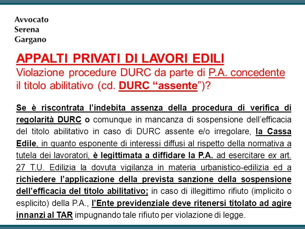 APPALTI PRIVATI DI LAVORI EDILI Violazione procedure DURC da parte di P.A.