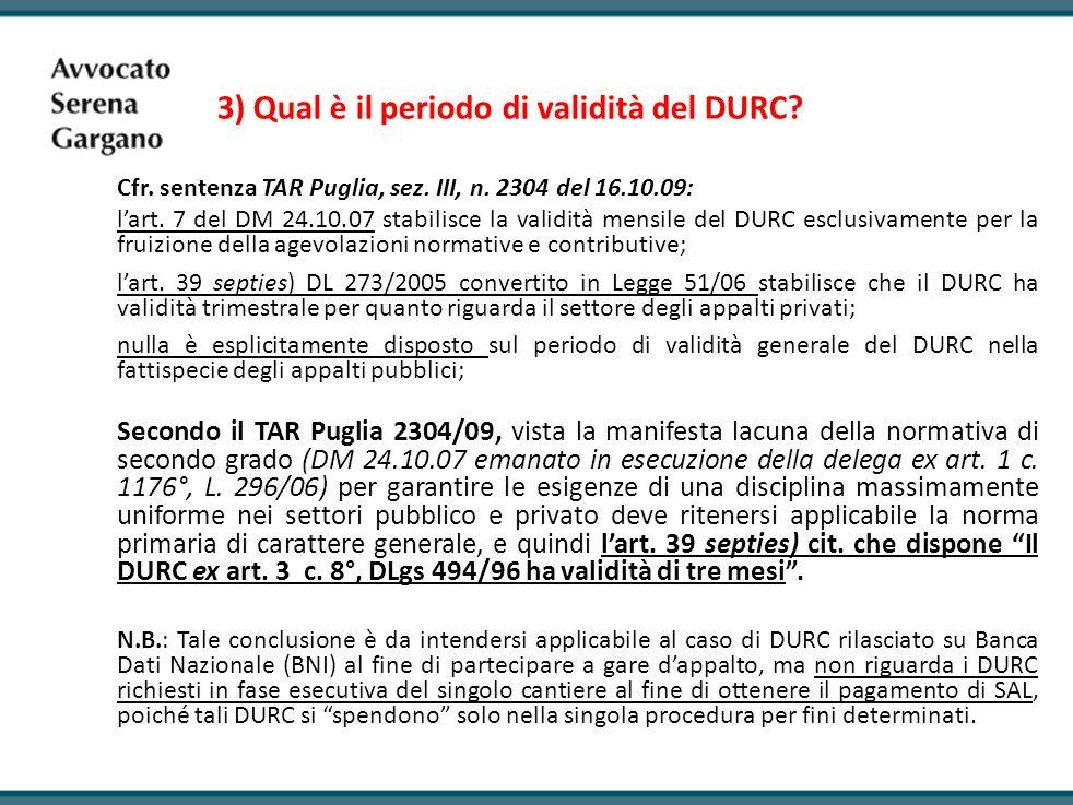 3) Qual è il periodo di validità del DURC.Cfr. sentenza TAR Puglia, sez.