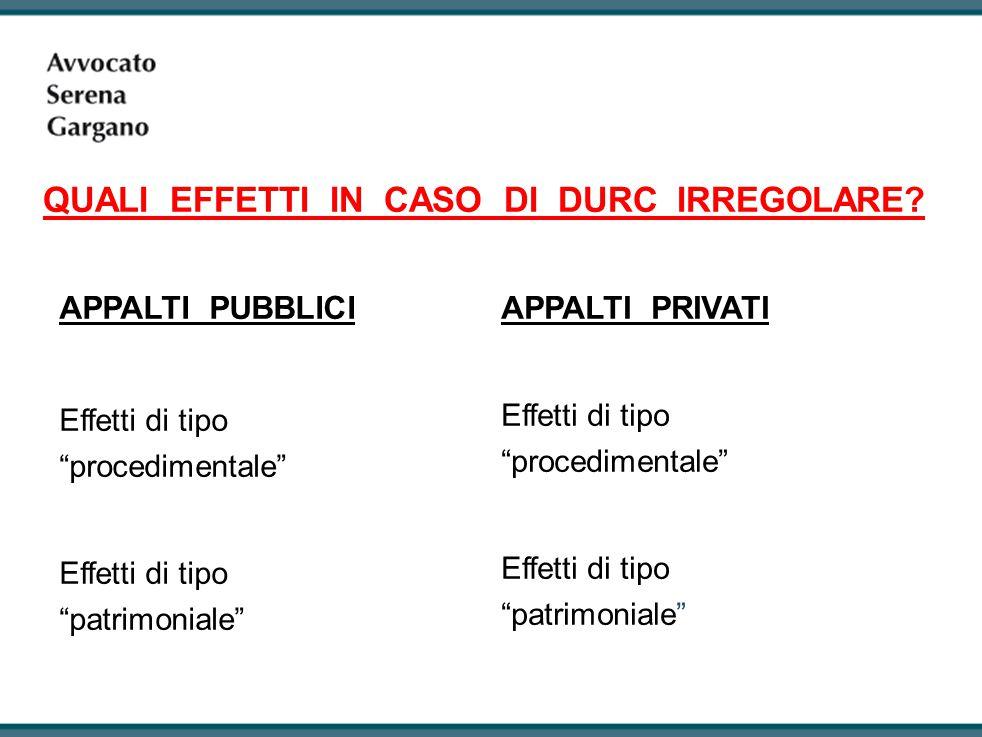 QUALI EFFETTI IN CASO DI DURC IRREGOLARE.