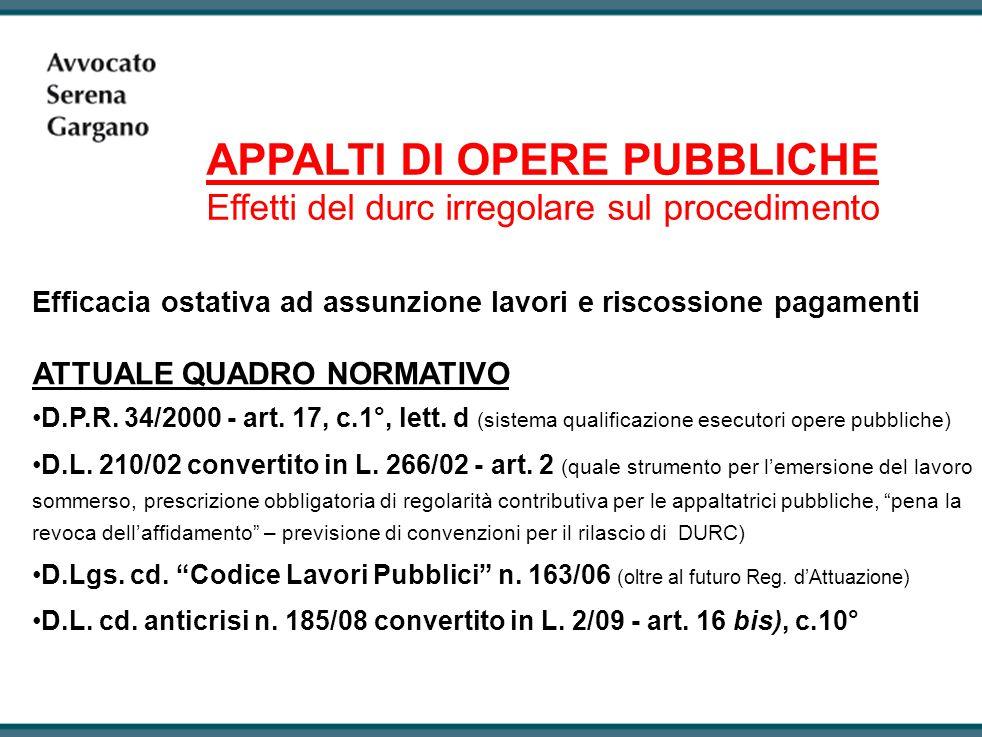 Efficacia ostativa ad assunzione lavori e riscossione pagamenti ATTUALE QUADRO NORMATIVO D.P.R.