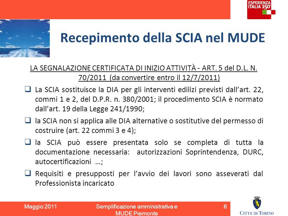 Recepimento della SCIA nel MUDE LA SEGNALAZIONE CERTIFICATA DI INIZIO ATTIVITÀ - ART. 5 del D.L. N. 70/2011 (da convertire entro il 12/7/2011)  La SC