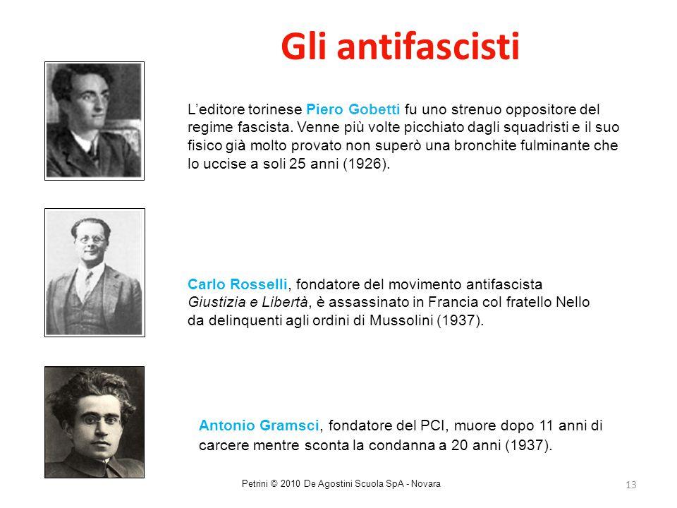 13 Gli antifascisti L'editore torinese Piero Gobetti fu uno strenuo oppositore del regime fascista. Venne più volte picchiato dagli squadristi e il su