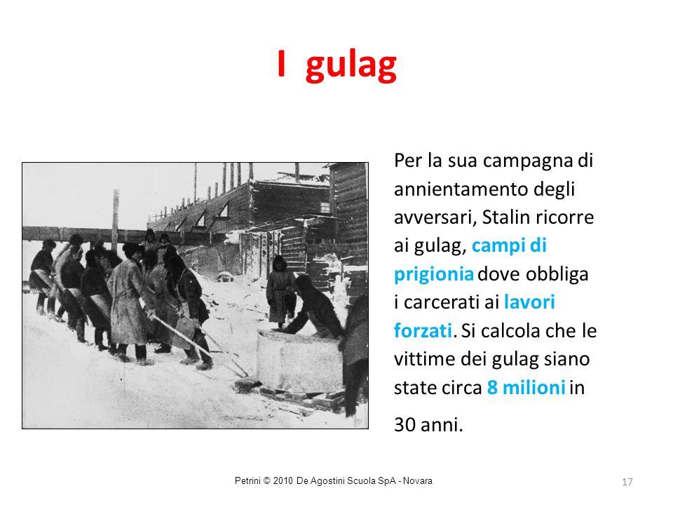 17 I gulag Per la sua campagna di annientamento degli avversari, Stalin ricorre ai gulag, campi di prigionia dove obbliga i carcerati ai lavori forzat