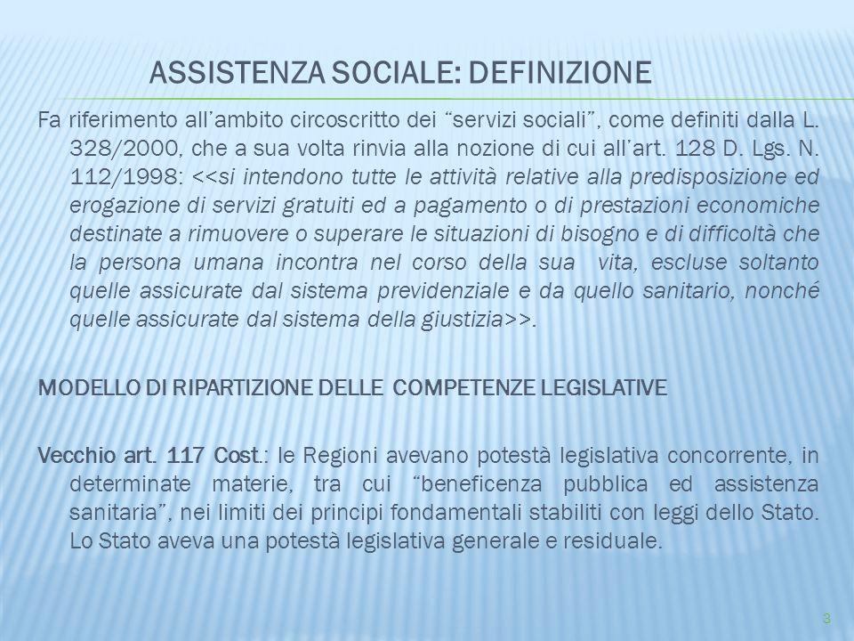 Fa riferimento all'ambito circoscritto dei servizi sociali , come definiti dalla L.