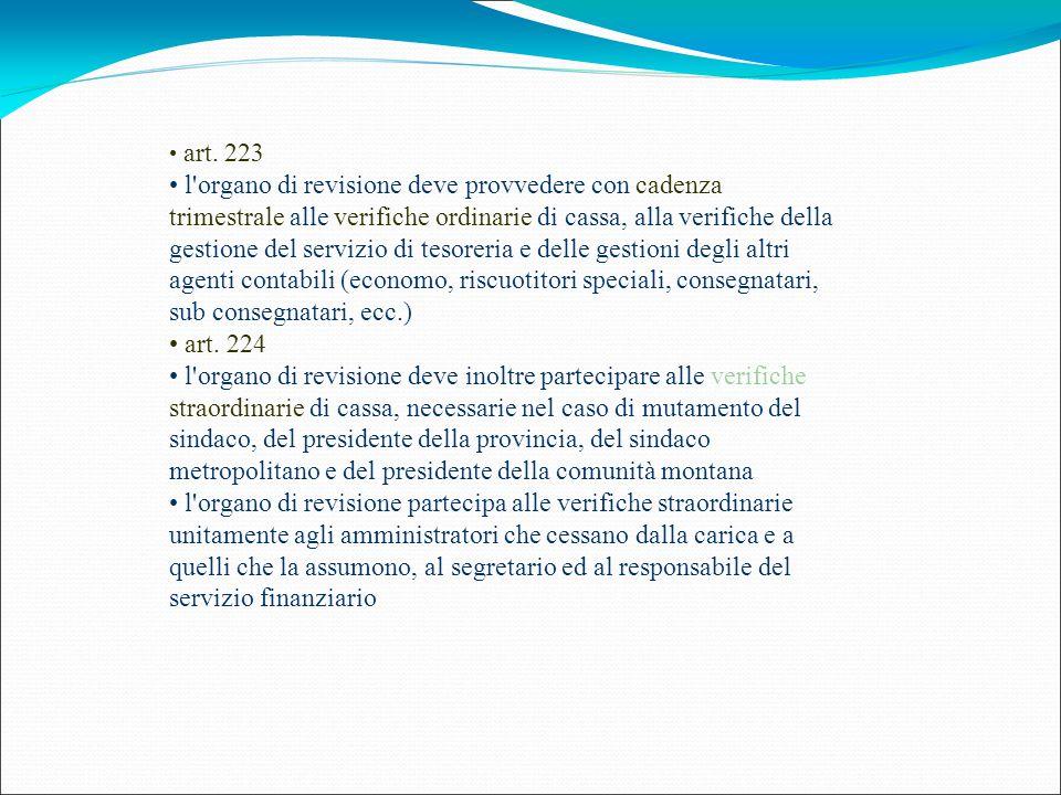 art. 223 l'organo di revisione deve provvedere con cadenza trimestrale alle verifiche ordinarie di cassa, alla verifiche della gestione del servizio d