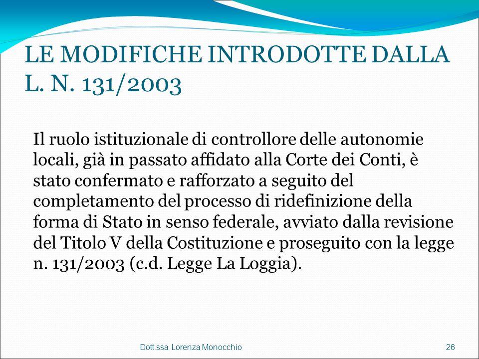 LE MODIFICHE INTRODOTTE DALLA L. N. 131/2003 Il ruolo istituzionale di controllore delle autonomie locali, già in passato affidato alla Corte dei Cont