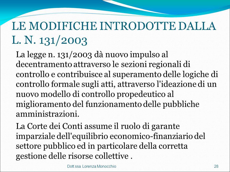 LE MODIFICHE INTRODOTTE DALLA L. N. 131/2003 La legge n. 131/2003 dà nuovo impulso al decentramento attraverso le sezioni regionali di controllo e con