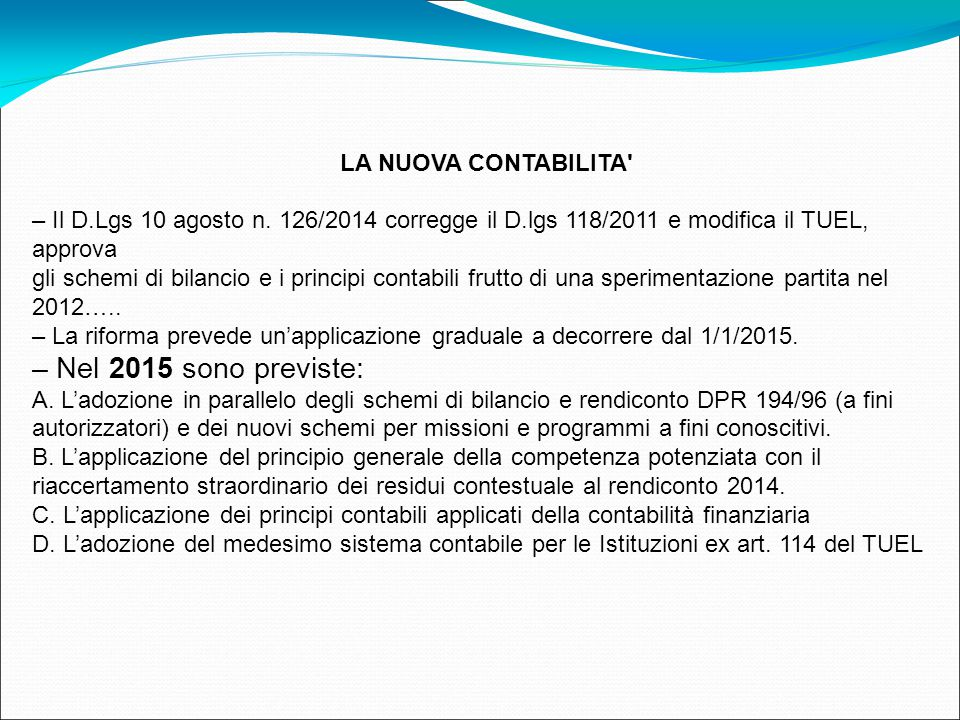 LA NUOVA CONTABILITA' – Il D.Lgs 10 agosto n. 126/2014 corregge il D.lgs 118/2011 e modifica il TUEL, approva gli schemi di bilancio e i principi cont