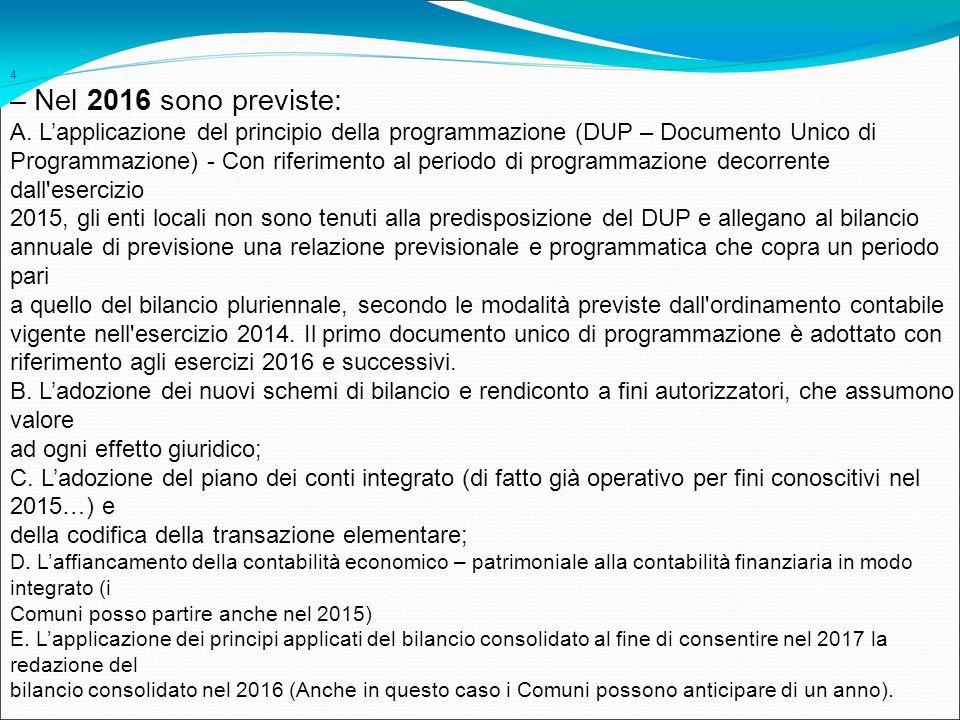 4 – Nel 2016 sono previste: A. L'applicazione del principio della programmazione (DUP – Documento Unico di Programmazione) - Con riferimento al period