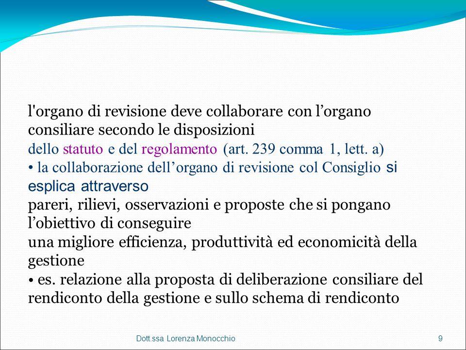 l'organo di revisione deve collaborare con l'organo consiliare secondo le disposizioni dello statuto e del regolamento (art. 239 comma 1, lett. a) la