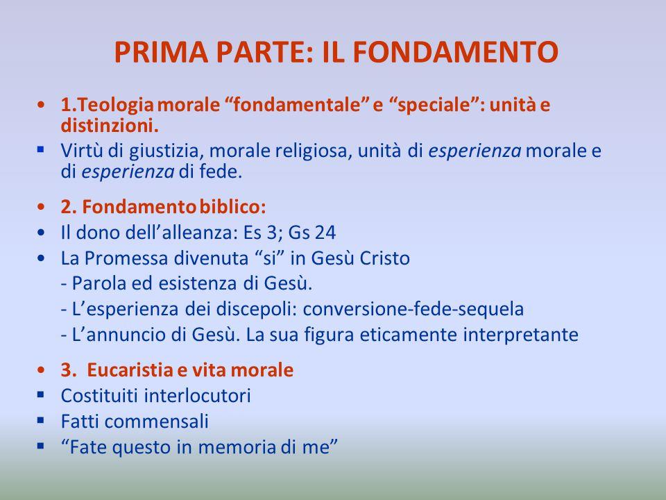 """PRIMA PARTE: IL FONDAMENTO 1.Teologia morale """"fondamentale"""" e """"speciale"""": unità e distinzioni.  Virtù di giustizia, morale religiosa, unità di esperi"""