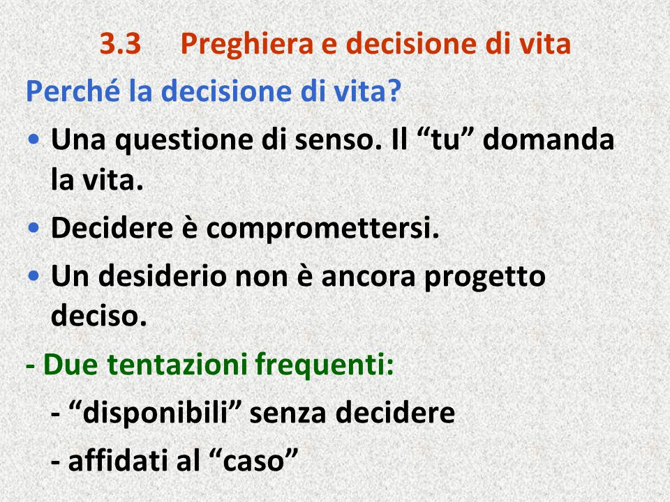 3.3 Preghiera e decisione di vita Perché la decisione di vita.