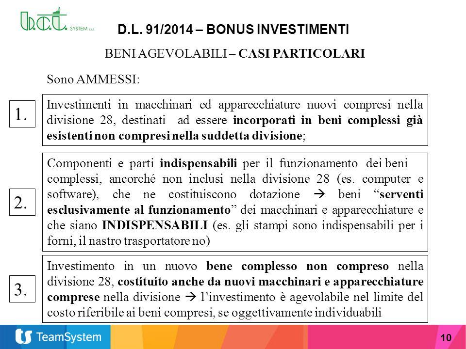 10 D.L. 91/2014 – BONUS INVESTIMENTI BENI AGEVOLABILI – CASI PARTICOLARI Investimenti in macchinari ed apparecchiature nuovi compresi nella divisione