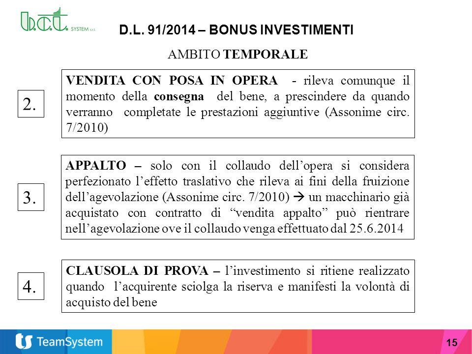 15 D.L. 91/2014 – BONUS INVESTIMENTI AMBITO TEMPORALE 2. VENDITA CON POSA IN OPERA - rileva comunque il momento della consegna del bene, a prescindere