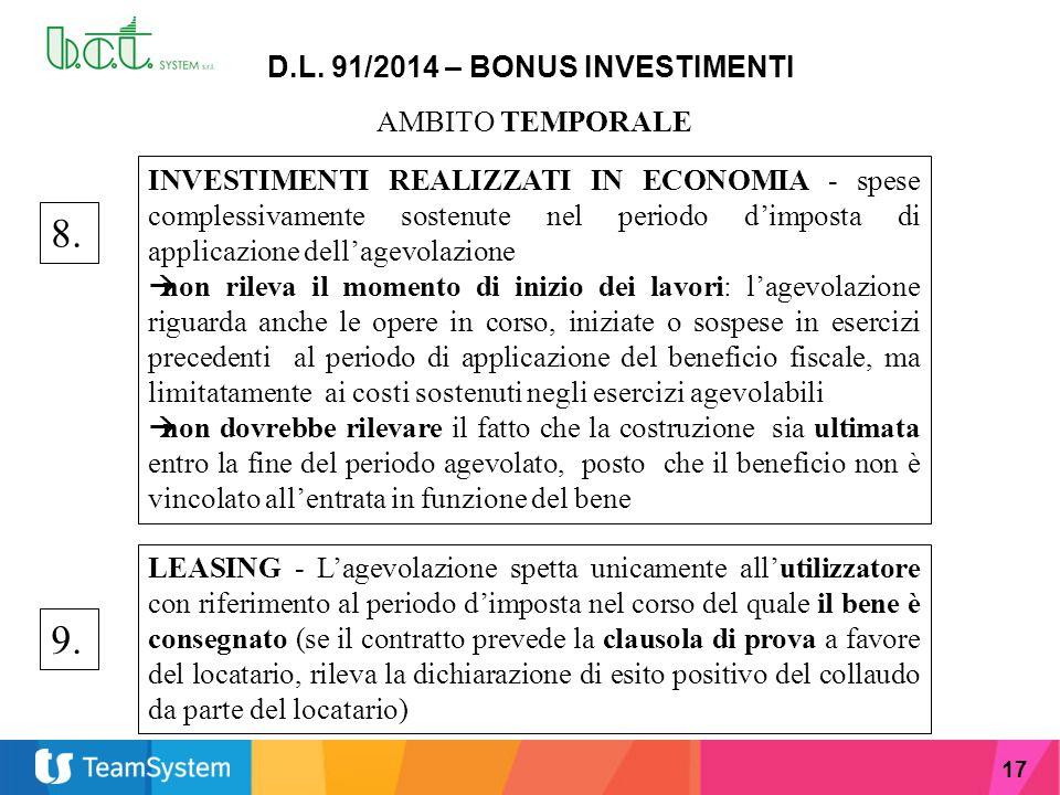 17 D.L. 91/2014 – BONUS INVESTIMENTI AMBITO TEMPORALE 8. INVESTIMENTI REALIZZATI IN ECONOMIA - spese complessivamente sostenute nel periodo d'imposta