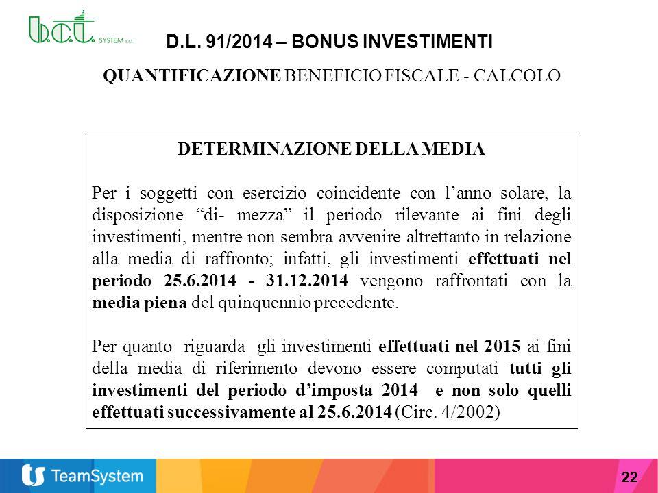 22 D.L. 91/2014 – BONUS INVESTIMENTI QUANTIFICAZIONE BENEFICIO FISCALE - CALCOLO DETERMINAZIONE DELLA MEDIA Per i soggetti con esercizio coincidente c