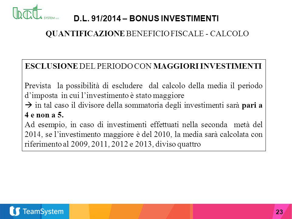 23 D.L. 91/2014 – BONUS INVESTIMENTI QUANTIFICAZIONE BENEFICIO FISCALE - CALCOLO ESCLUSIONE DEL PERIODO CON MAGGIORI INVESTIMENTI Prevista la possibil