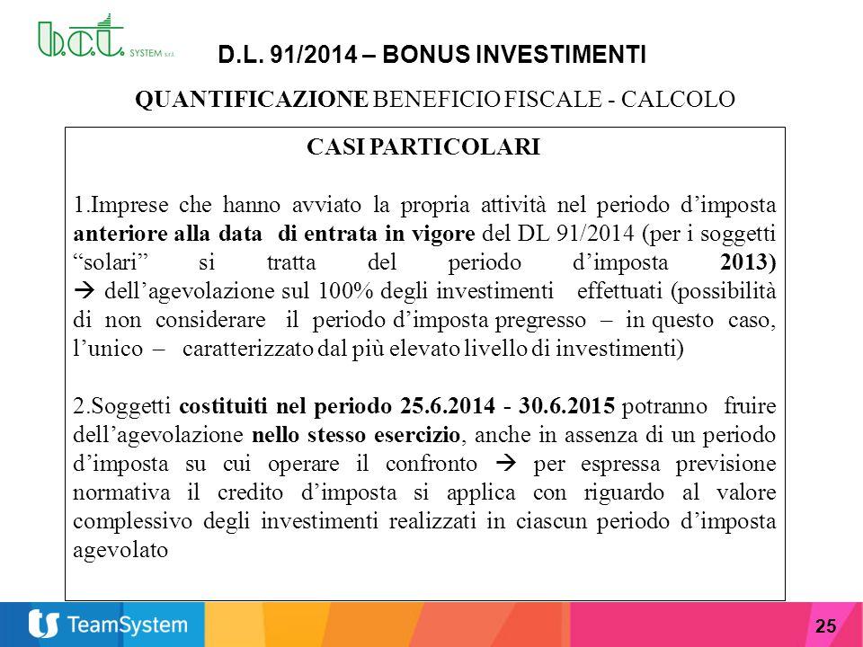 25 D.L. 91/2014 – BONUS INVESTIMENTI QUANTIFICAZIONE BENEFICIO FISCALE - CALCOLO CASI PARTICOLARI 1.Imprese che hanno avviato la propria attività nel