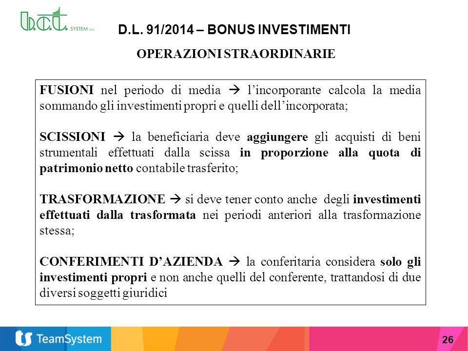 26 D.L. 91/2014 – BONUS INVESTIMENTI OPERAZIONI STRAORDINARIE FUSIONI nel periodo di media  l'incorporante calcola la media sommando gli investimenti