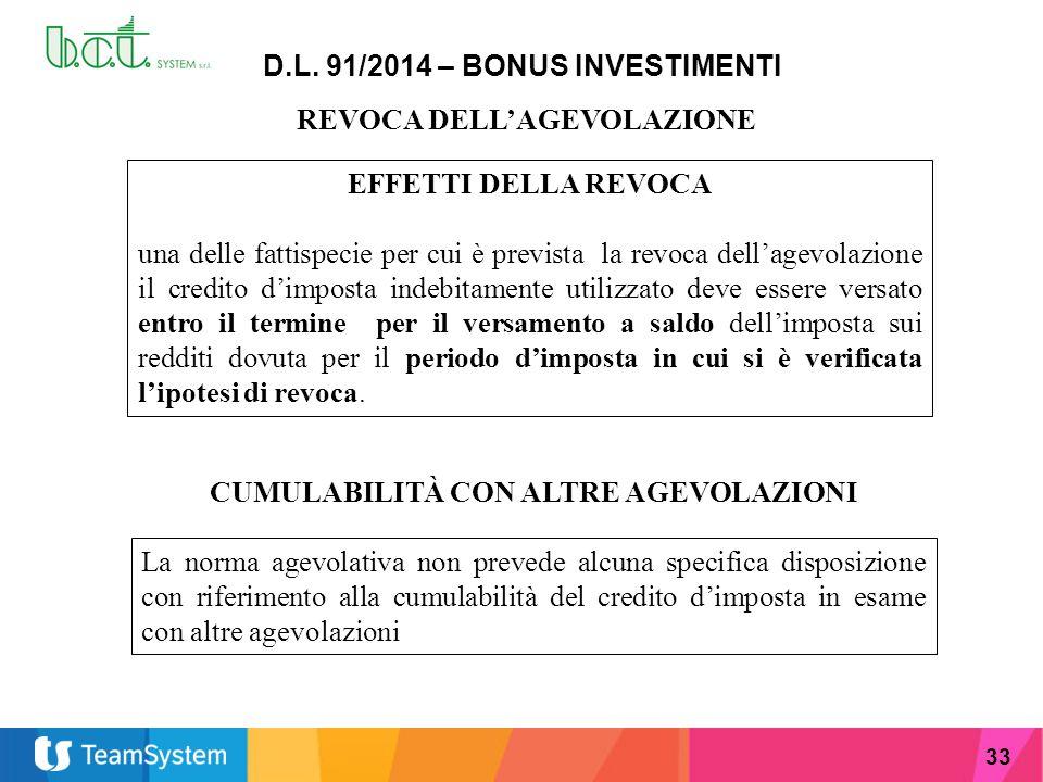 33 D.L. 91/2014 – BONUS INVESTIMENTI REVOCA DELL'AGEVOLAZIONE EFFETTI DELLA REVOCA una delle fattispecie per cui è prevista la revoca dell'agevolazion