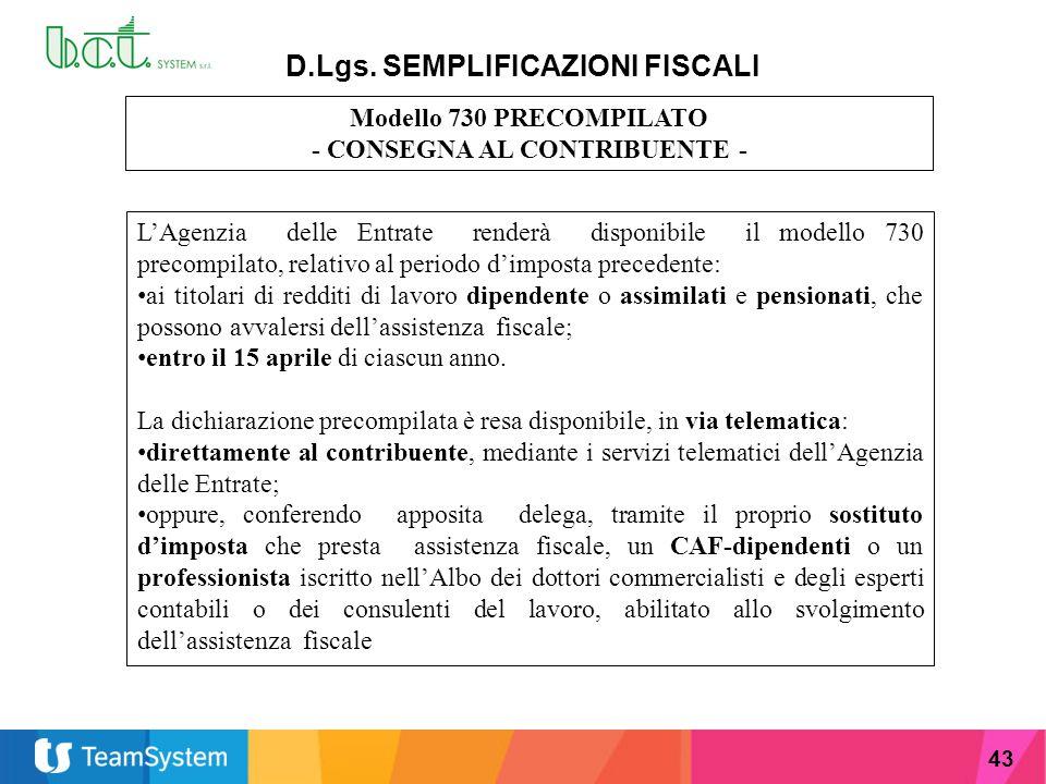 43 D.Lgs. SEMPLIFICAZIONI FISCALI Modello 730 PRECOMPILATO - CONSEGNA AL CONTRIBUENTE - L'Agenzia delle Entrate renderà disponibile il modello 730 pre