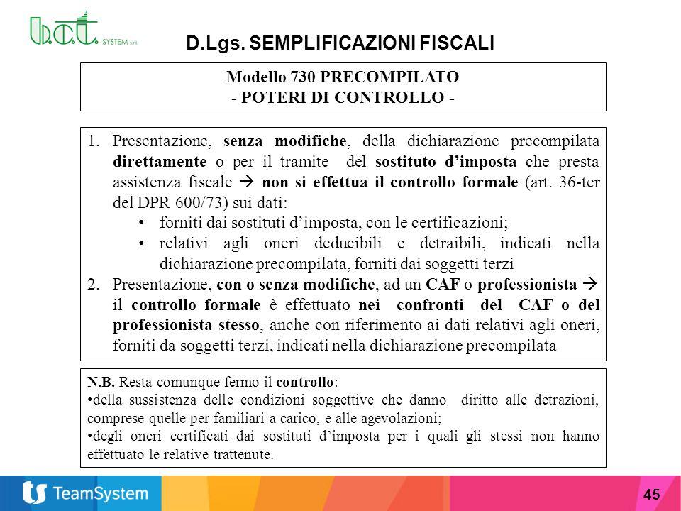 45 D.Lgs. SEMPLIFICAZIONI FISCALI Modello 730 PRECOMPILATO - POTERI DI CONTROLLO - 1.Presentazione, senza modifiche, della dichiarazione precompilata