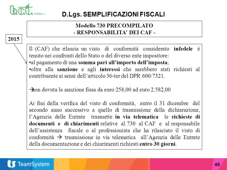 46 D.Lgs. SEMPLIFICAZIONI FISCALI Modello 730 PRECOMPILATO - RESPONSABILITA' DEI CAF - Il (CAF) che rilascia un visto di conformità considerato infede