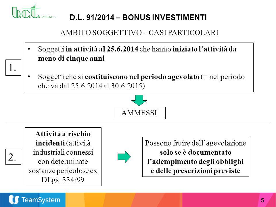 5 D.L. 91/2014 – BONUS INVESTIMENTI AMBITO SOGGETTIVO – CASI PARTICOLARI Soggetti in attività al 25.6.2014 che hanno iniziato l'attività da meno di ci