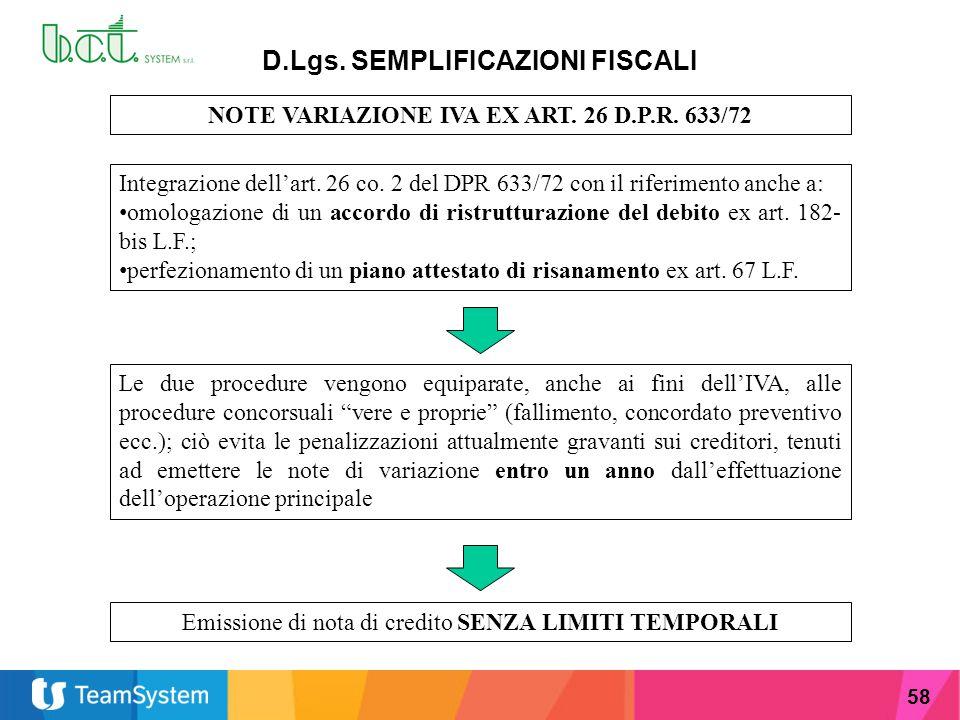 58 D.Lgs. SEMPLIFICAZIONI FISCALI NOTE VARIAZIONE IVA EX ART. 26 D.P.R. 633/72 Integrazione dell'art. 26 co. 2 del DPR 633/72 con il riferimento anche