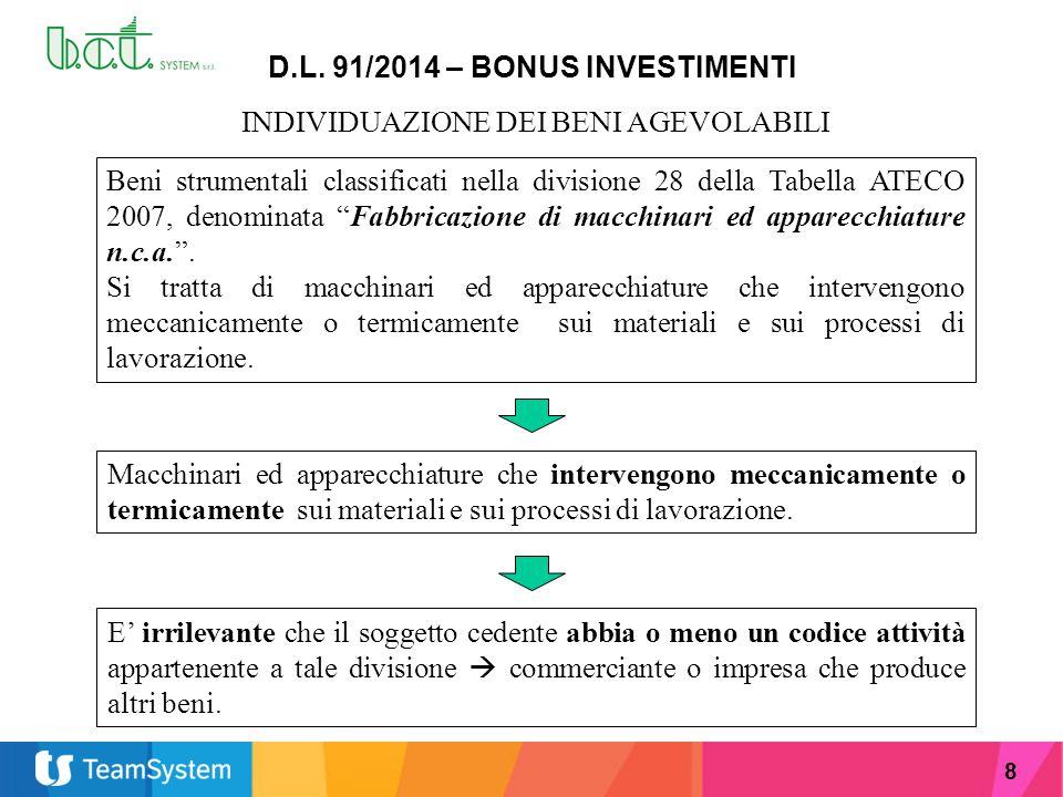 8 D.L. 91/2014 – BONUS INVESTIMENTI INDIVIDUAZIONE DEI BENI AGEVOLABILI Beni strumentali classificati nella divisione 28 della Tabella ATECO 2007, den
