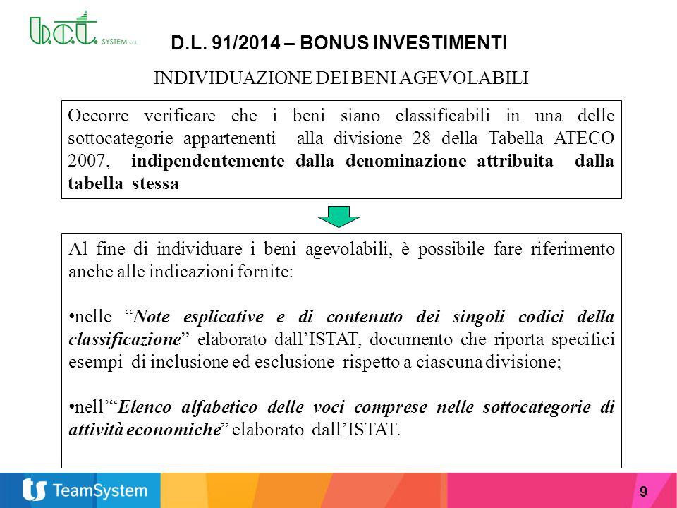 9 D.L. 91/2014 – BONUS INVESTIMENTI INDIVIDUAZIONE DEI BENI AGEVOLABILI Occorre verificare che i beni siano classificabili in una delle sottocategorie