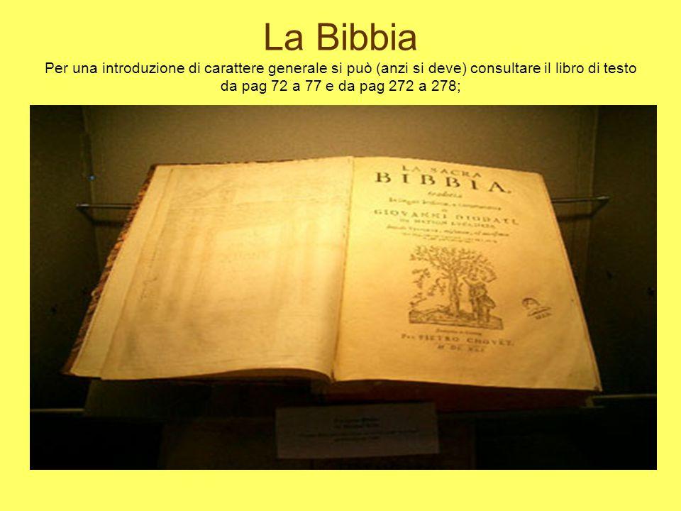 La Bibbia Per una introduzione di carattere generale si può (anzi si deve) consultare il libro di testo da pag 72 a 77 e da pag 272 a 278;