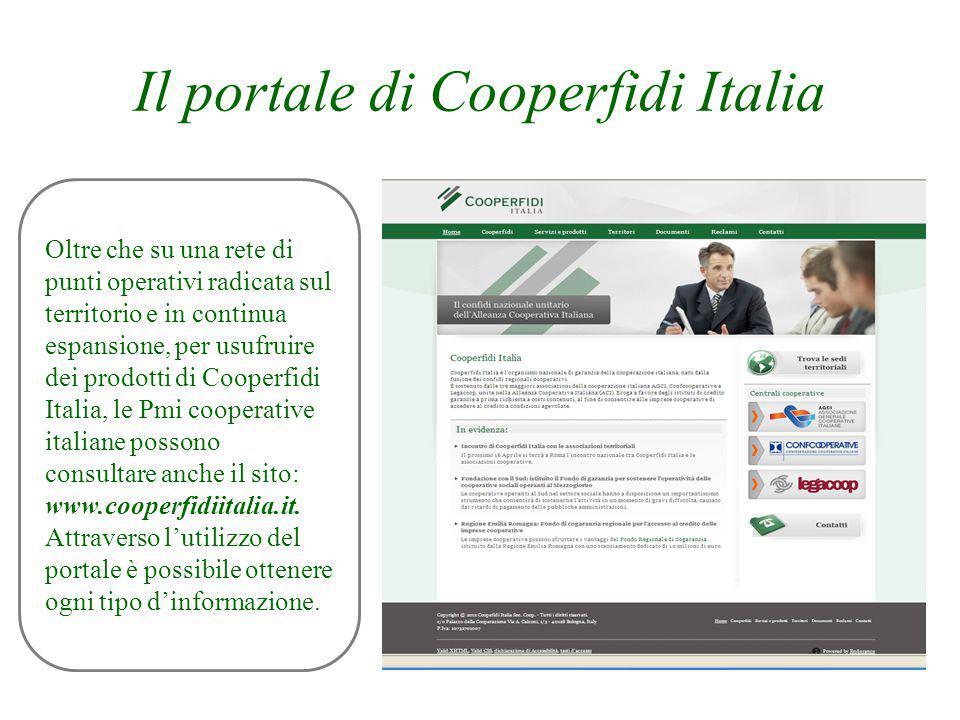 Il portale di Cooperfidi Italia Oltre che su una rete di punti operativi radicata sul territorio e in continua espansione, per usufruire dei prodotti