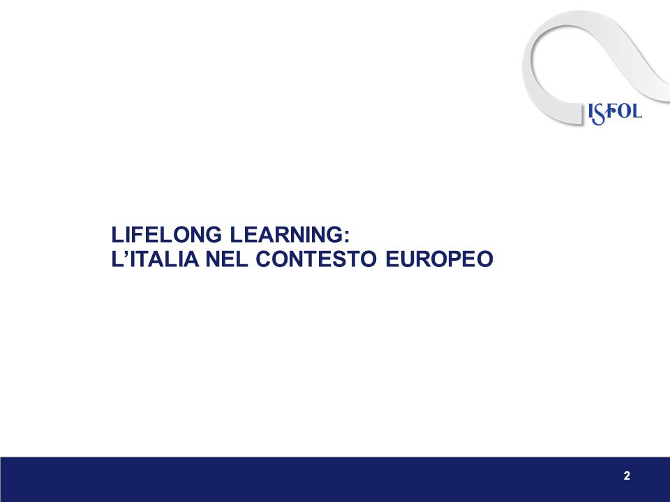2 LIFELONG LEARNING: L'ITALIA NEL CONTESTO EUROPEO