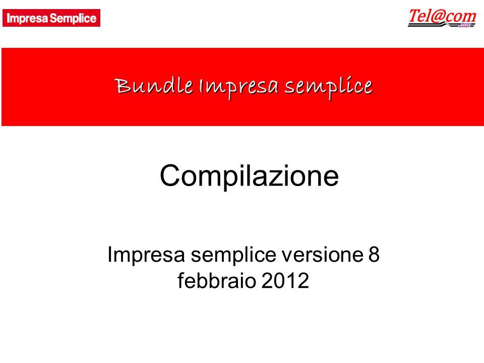 Compilazione Impresa semplice versione 8 febbraio 2012 Bundle Impresa semplice