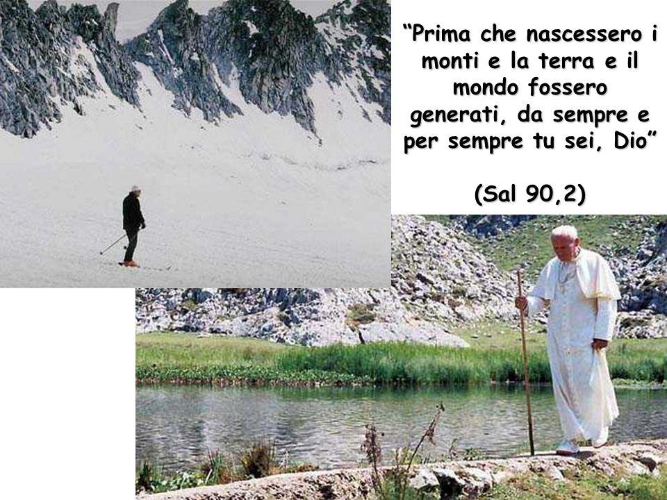"""""""Prima che nascessero i monti e la terra e il mondo fossero generati, da sempre e per sempre tu sei, Dio"""" (Sal 90,2)"""