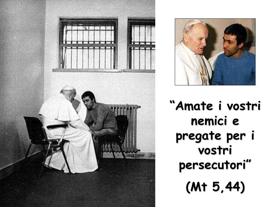 """""""Amate i vostri nemici e pregate per i vostri persecutori"""" (Mt 5,44)"""