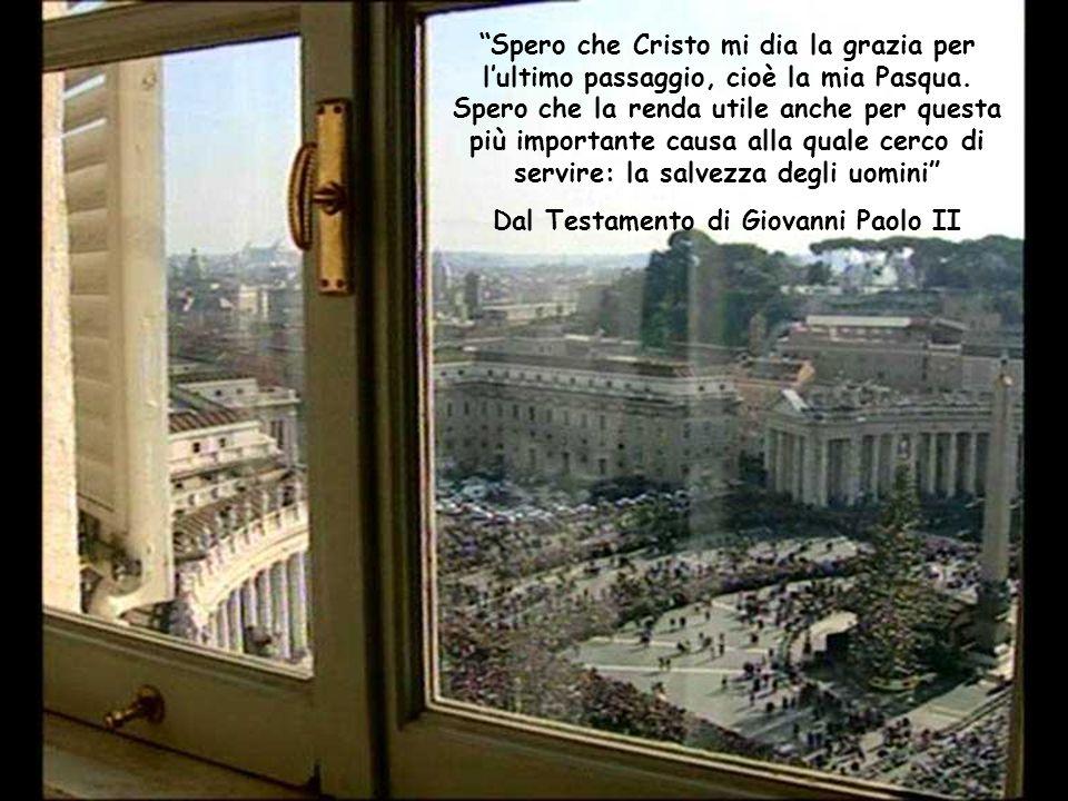 """""""Spero che Cristo mi dia la grazia per l'ultimo passaggio, cioè la mia Pasqua. Spero che la renda utile anche per questa più importante causa alla qua"""