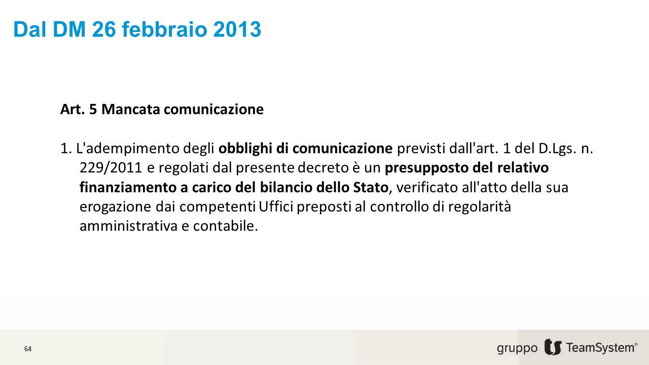 Dal DM 26 febbraio 2013 64 Art.5 Mancata comunicazione 1.