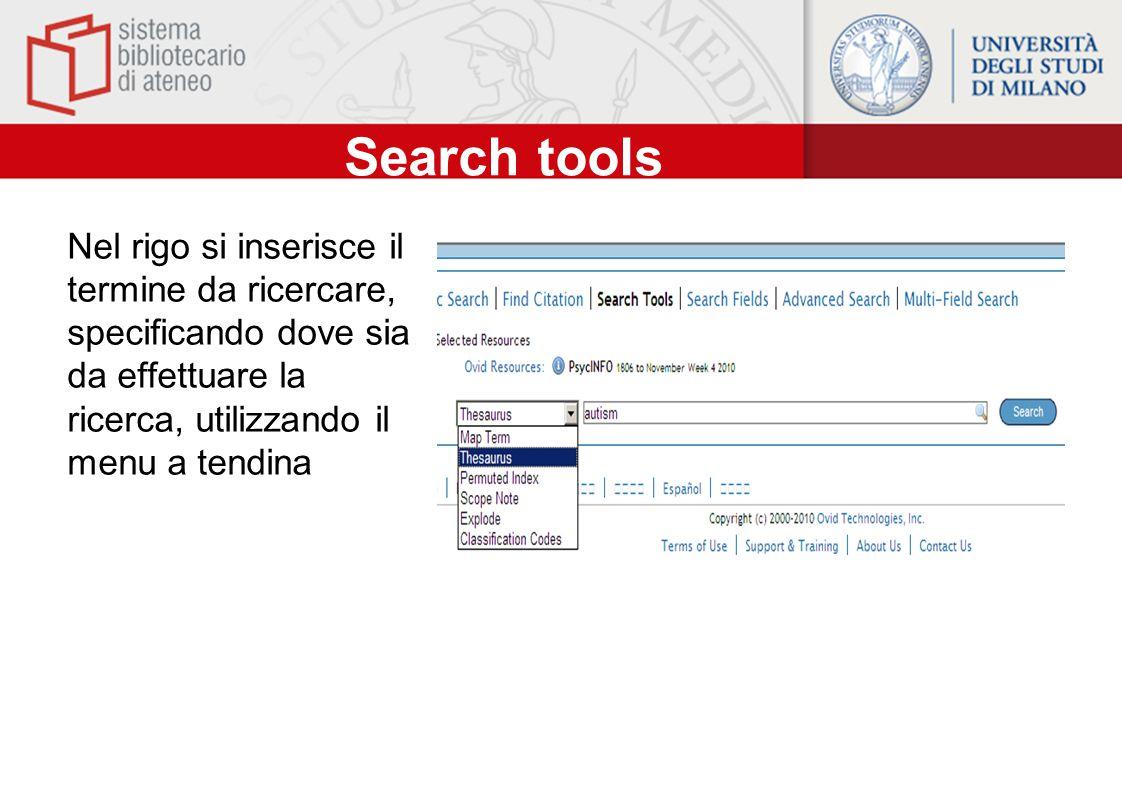 Search tools Nel rigo si inserisce il termine da ricercare, specificando dove sia da effettuare la ricerca, utilizzando il menu a tendina