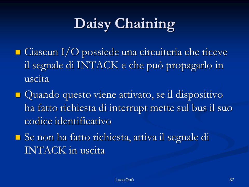 Daisy Chaining Ciascun I/O possiede una circuiteria che riceve il segnale di INTACK e che può propagarlo in uscita Ciascun I/O possiede una circuiteri