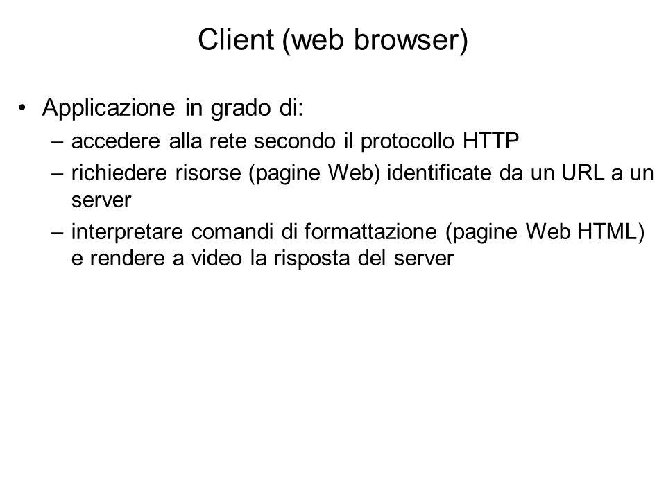 Web server Funzioni base: –accesso alla rete secondo il protocollo HTTP –invio di risorse identificate da un URL a un client (pagine memorizzate sulla macchina server) –lancio di programmi in risposta a richieste –controllo e registrazione degli accessi