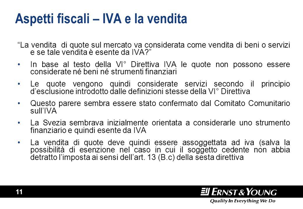 """11 Aspetti fiscali – IVA e la vendita """"La vendita di quote sul mercato va considerata come vendita di beni o servizi e se tale vendita è esente da IVA"""