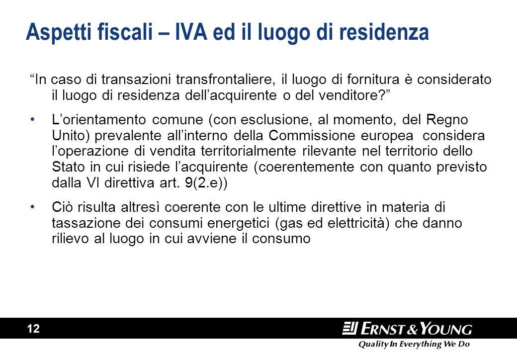 """12 Aspetti fiscali – IVA ed il luogo di residenza """"In caso di transazioni transfrontaliere, il luogo di fornitura è considerato il luogo di residenza"""