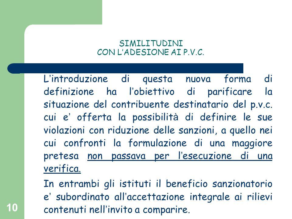 10 SIMILITUDINI CON L'ADESIONE AI P.V.C. L ' introduzione di questa nuova forma di definizione ha l ' obiettivo di parificare la situazione del contri