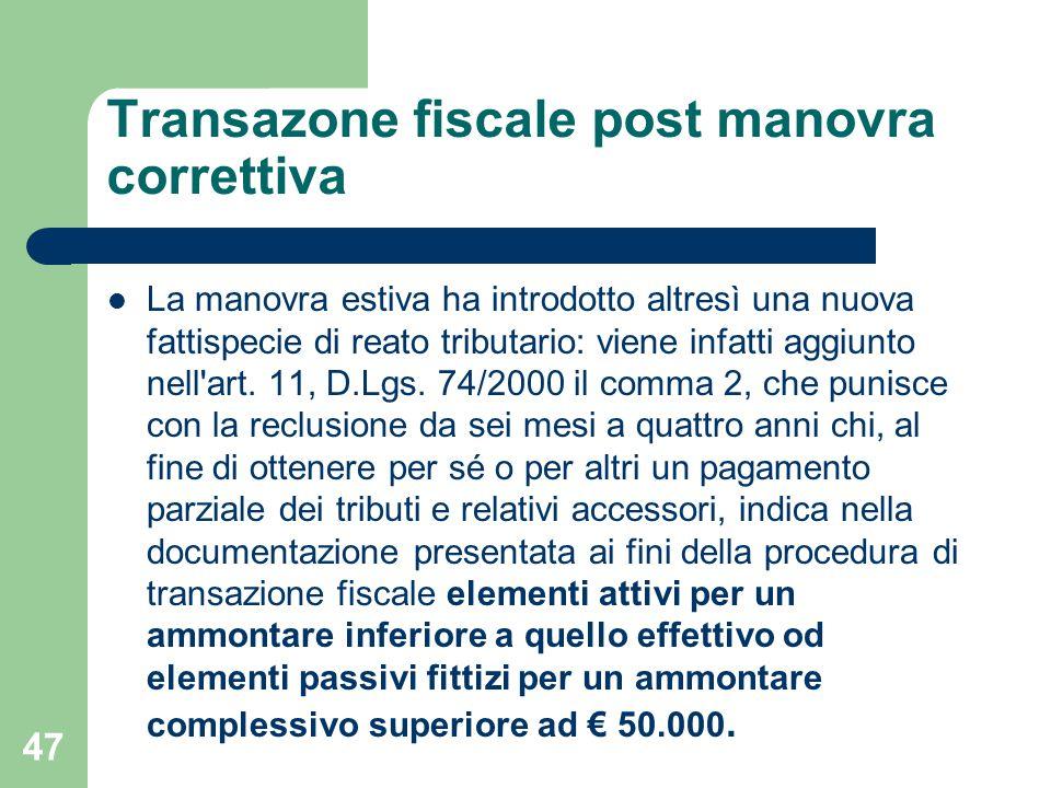 Transazone fiscale post manovra correttiva La manovra estiva ha introdotto altresì una nuova fattispecie di reato tributario: viene infatti aggiunto n